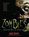 Zombies: Encounters with the Hungry Dead [ ZOMBIES: ENCOUNTERS WITH THE HUNGRY DEAD BY Skipp, John ( Author ) Sep-01-2009