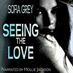 Seeing the Love | Sofia Grey