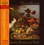 Exotic Birds & Fruit by Procol Harum (2008-03-26)