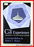The Cult Experience: Responding to the New Religious Pluralism