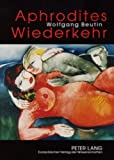 img - for Aphrodites Wiederkehr: Beitr ge zur Geschichte der erotischen Literatur von der Antike bis zur Neuzeit (German Edition) book / textbook / text book