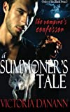 A Summoner's Tale: The Vampire's Confessor (The Order of the Black Swan, Vol. 3) by Victoria Danann