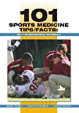 101 Sports Medicine Tips/Facts, Volume 1: Understanding the Basics
