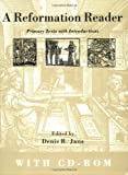 Reformation Reader: Primary Texts with Introductions (Book & CD-ROM)