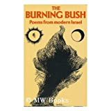 The Burning Bush : Poems from Modern Israel / Edited by Moshe Dor and Natan Zach ; Introd. by Alan Sillitoe