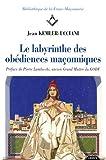 echange, troc Jean Kemler-Ucciani - Le labyrinthe des obédiences maçonniques