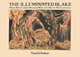The Illuminated Blake: William Blake's Complete Illuminated Works with a Plate-by-Plate Commentary (0486272346) by Erdman, David V.