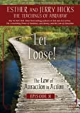 Let Loose! The Law of Attraction In Action, Episode X [Import]