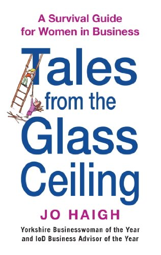 tales-from-the-glass-ceiling-a-survival-guide-for-women-in-business-english-edition