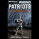 img - for Patriots: A Novel of Survival in the Coming Collapse book / textbook / text book