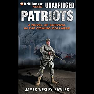 Patriots: A Novel of Survival in the Coming Collapse | [James Wesley Rawles]