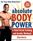 Absolute Body Power: A Total Circuit Training and Aerobic Workout (With DVD)