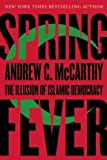 Spring Fever: The Illusion of Islamic Democracy