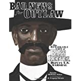 Bad News for Outlaws: The Remarkable Life of Bass Reeves, Deputy U. S. Marshal (Exceptional Social Studies Titles for Intermediate Grades) (Nelson, Vaunda Micheaux) ~ Vaunda Micheaux Nelson