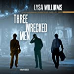 Three Wrecked Men | Lysa Williams