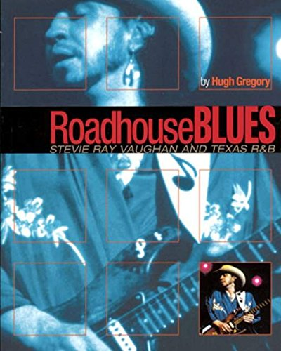 ROADHOUSE BLUES - STEVIE RAY VAUGHAN AND TEXAS R&B        SOFTCOVER