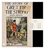 img - for The Story of Grettir the Strong, by Allen French book / textbook / text book