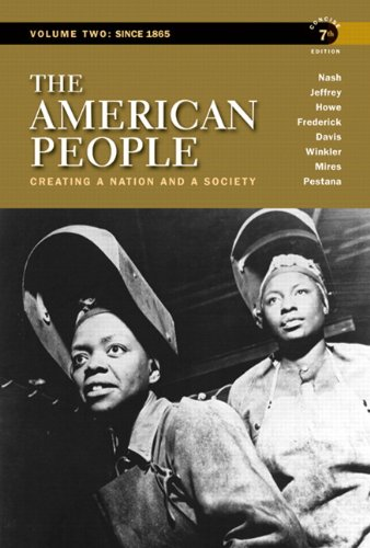 The American People: Creating a Nation and a Society, Concise Edition, Volume 2 (7th Edition), by Gary B. Nash, Julie Roy Jeffrey, John R.