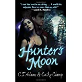 Hunter's Moon (Tales of the Sazi, Book 1) ~ C. T. Adams