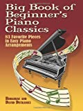 Big Book of Beginner's Piano Classics (Big Book Of... (Dover Publications)) by Bergerac, David Dutkanicz (2008) David Dutkanicz Bergerac