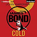 Cold: James Bond Series, Book 16 Audiobook by John Gardner Narrated by Simon Vance