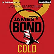 Cold: James Bond Series, Book 16 | John Gardner