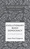 img - for Evolutionary Basic Democracy: A Critical Overture (Theories, Concepts and Practices of Democracy) book / textbook / text book