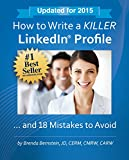 How to Write a KILLER LinkedIn Profile... And 18 Mistakes to Avoid: 2015 Edition (11th Edition) (English Edition)
