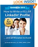 How to Write a KILLER LinkedIn Profile... And 18 Mistakes to Avoid: 2015 Edition (11th Edition)