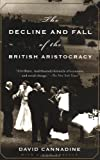 The Decline and Fall of the British Aristocracy (0375703683) by David Cannadine