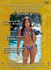 Lauren Brooks' The Ultimate Body Sculpt and Conditioning with Kettlebells Volume 3