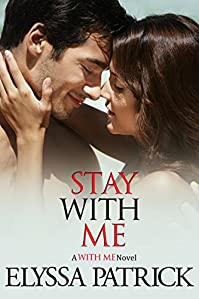 Stay With Me by Elyssa Patrick ebook deal
