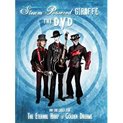 Steam Powered Giraffe The DVD: The Quest for The Eternal Harp of Golden Dreams