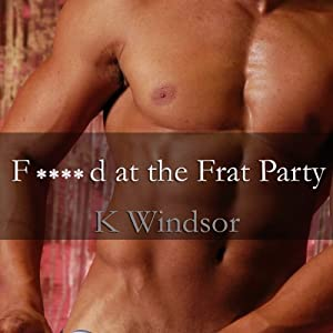 F--ked at the Frat Party Hörbuch