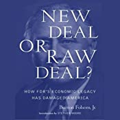 New Deal or Raw Deal?: How FDR's Economic Legacy Has Damaged America | [Burton Folsom]