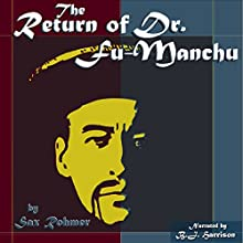 The Return of Dr. Fu-Manchu (       UNABRIDGED) by Sax Rohmer Narrated by B.J. Harrison