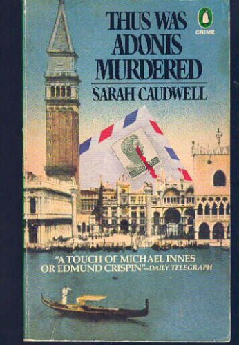 Thus Was Adonis Murdered, SARAH CAUDWELL