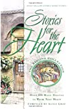 Stories for the Heart: The Second Collection: 100 Stories to Warm Your Heart