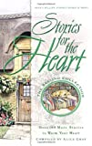 Alice Gray Stories for the Heart: Over 100 More Stories to Warm Your Heart