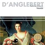 French Spirit: D'Anglebert: Harpsichord pieces (suites 1,2, & 3) Brigitte Tramier