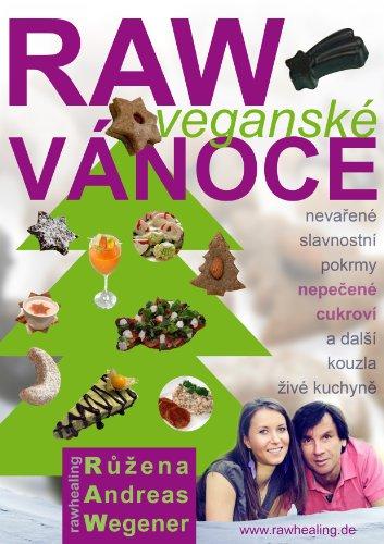 RAW vegánské Vánoce (German Edition) by Andreas Wegener
