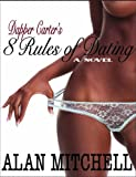 Dapper Carter's 8 Rules of Dating (0985697709) by Alan Mitchell