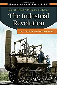 The Industrial Revolution: Key Themes And Documents (Unlocking American History)