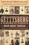 Gettysburg: A Testing of Courage (0060931868) by Noah Andre Trudeau