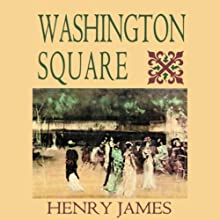 Washington Square (Blackstone Audio Edition) Audiobook by Henry James Narrated by Lloyd James