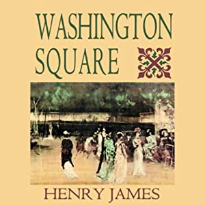 Washington Square (Blackstone Audio Edition) | [Henry James]