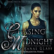 Chasing Midnight: Dark of Night, Book 2 Audiobook by Ranae Glass, Sherry Ficklin Narrated by Bradetta Vines