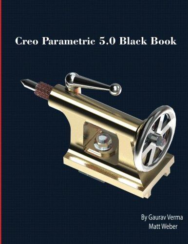 Creo Parametric 5.0 Black Book [Verma, Gaurav - Weber, Matt] (Tapa Blanda)