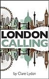 London Calling (London Series Book 1) (English Edition)