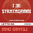 I 36 stratagemmi Audiobook by Gianluca Magi Narrated by Dino Gentili